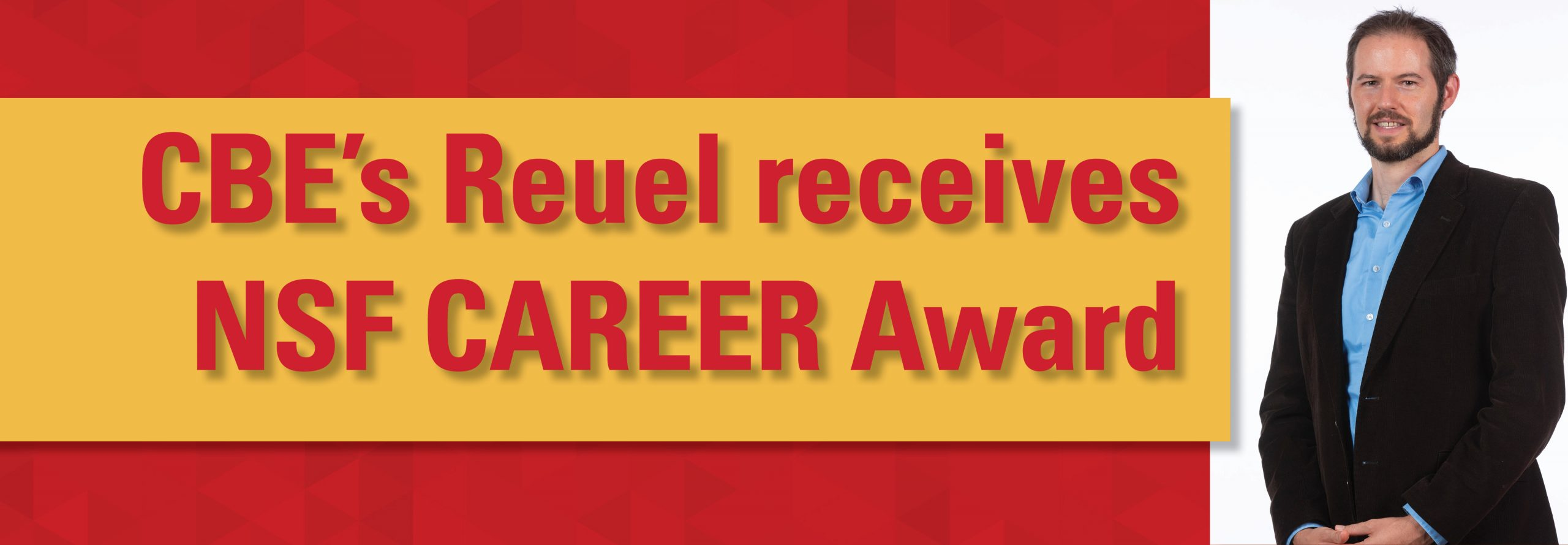 CBE's Reuel receives NSF CAREER Award - graphic and photo of Reuel